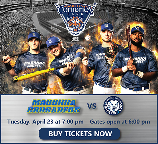 Madonna Crusaders Baseball vs. Northwood University at Comerica Park, Tuesday April 23 at 7 P.M. Buy Tickets Now